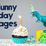 Funny Birthday Messages, Funny Birthday Wishes