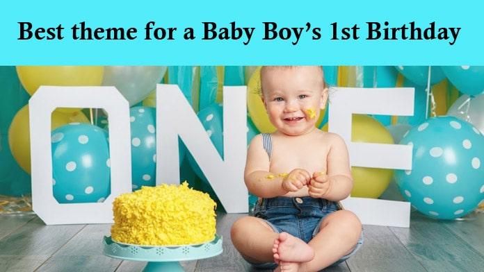 Best Baby Boys 1st Birthday Themes, Boys 1st Birthday Party Theme